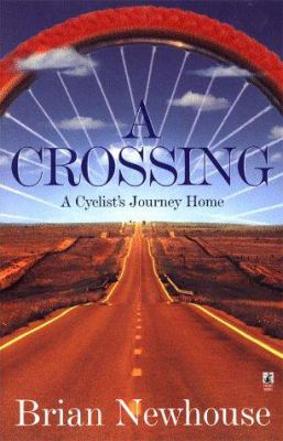 A Crossing: A Cyclist's Journey Home 9780671568986