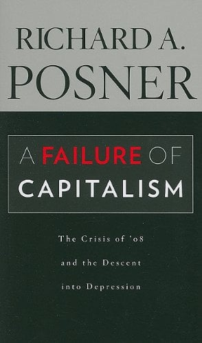 A Failure of Capitalism: The Crisis of '08 and the Descent Into Depression 9780674060395