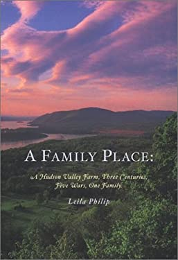 A Family Place: A Hudson Valley Farm, Three Centuries, Five Wars, One Family 9780670030132
