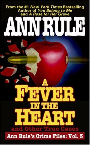 A Fever in the Heart: Ann Rule's Crime Files Volume III 9780671793555