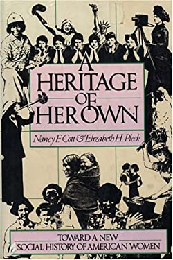 Heritage of Her Own : Toward a New Social History of American Women