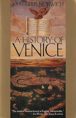 A History of Venice by John Julius Norwich