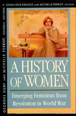 History of Women in the West, Volume IV: Emerging Feminism from Revolution to World War 9780674403734
