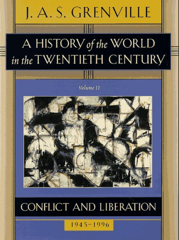 A History of the World in the Twentieth Century Volume II: Conflict and Liberation, 1945-1996, 9780674399624