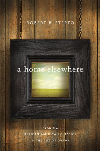 A Home Elsewhere: Reading African American Classics in the Age of Obama 9780674050969