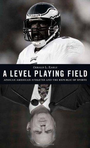 A Level Playing Field: African American Athletes and the Republic of Sports 9780674050983