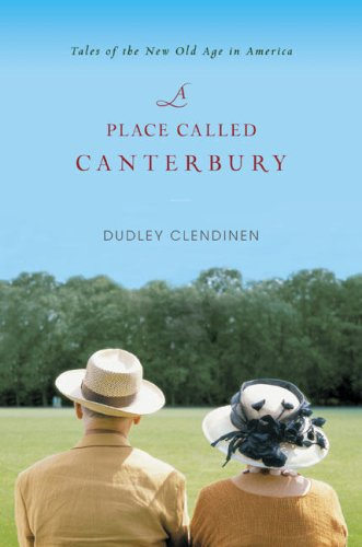 A Place Called Canterbury: Tales of the New Old Age in America 9780670018840