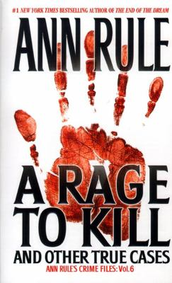 A Rage to Kill: And Other True Cases 9780671025342
