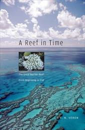 A Reef in Time: The Great Barrier Reef from Beginning to End