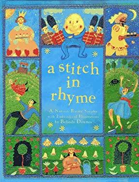 A Stitch in Rhyme: A Nursery Rhyme Sampler 9780679876793