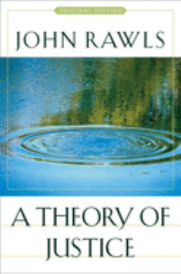 A Theory of Justice: Original Edition 9780674017726