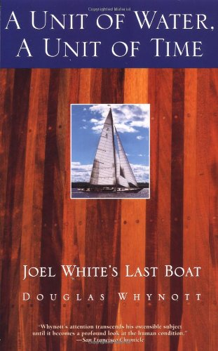 A Unit of Water, a Unit of Time: Joel White's Last Boat 9780671785260