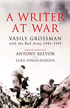 A Writer at War: Vasily Grossman with the Red Army 1941-1945 9780676978100