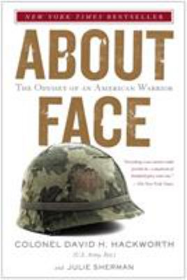 About Face: The Odyssey of an American Warrior 9780671695347
