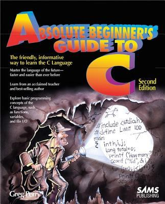 Absolute Beginner's Guide to C 9780672305108