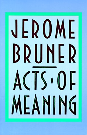 Acts of Meaning: Four Lectures on Mind and Culture 9780674003613