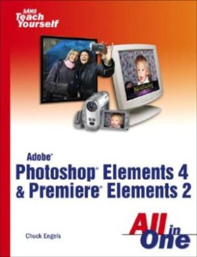Adobe Photoshop Elements 4 and Premiere Elements 2 All in One 9780672328763