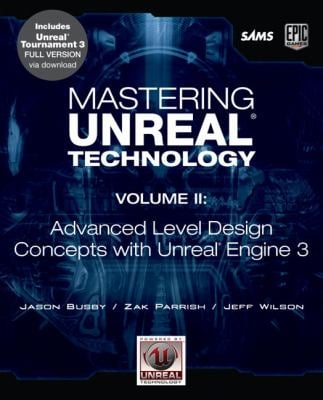 Advanced Level Design Concepts with Unreal Engine 3 [With CDROM] 9780672329920