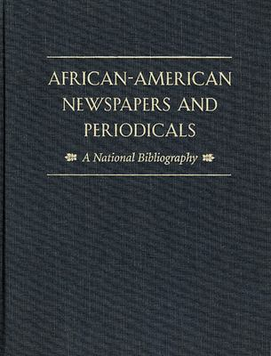 African-American Newspapers and Periodicals: A National Bibliography 9780674007888
