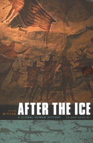 After the Ice: A Global Human History 20,000-5000 BC 9780674019997