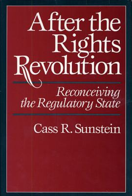After the Rights Revolution: Reconceiving the Regulatory State 9780674009097