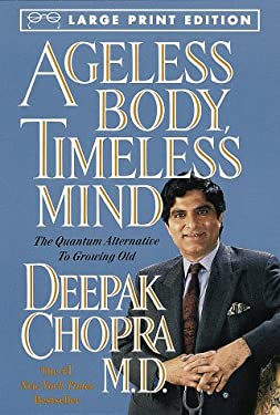 Ageless Body, Timeless Mind: The Quantum Alternative to Growing Old 9780679774495