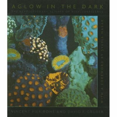 Aglow in the Dark: The Revolutionary Science of Biofluorescence 9780674024137