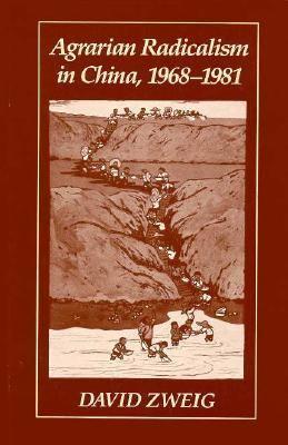 Agrarian Radicalism in China, 1968-1981 9780674011755