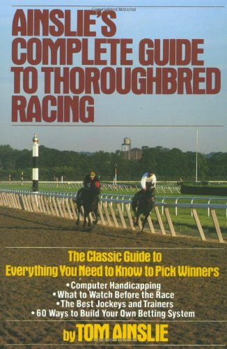 Ainslie's Complete Guide to Thoroughbred Racing 9780671656553