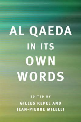Al Qaeda in Its Own Words 9780674034747