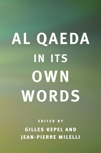 Al Qaeda in Its Own Words 9780674028043