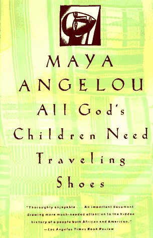 All God's Children Need Travelling Shoes - Angelou, Maya