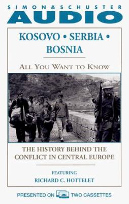All You Want to Know: Kosovo, Serbia, Bosnia CS: The History Behind the Conflict in Central Europe 9780671046613