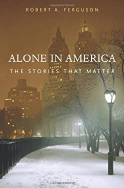 Alone in America: The Stories That Matter 9780674066762