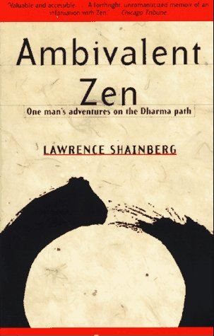 Ambivalent Zen: One Man's Adventures on the Dharma Path 9780679772880