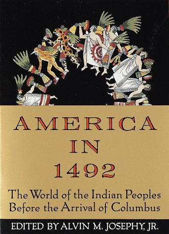 America in 1492: The World of the Indian Peoples Before the Arrival of Columbus 9780679743378