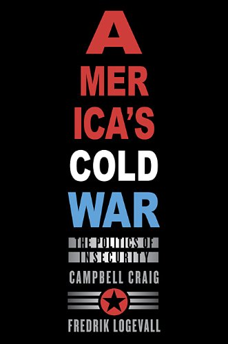 America's Cold War: The Politics of Insecurity 9780674035539