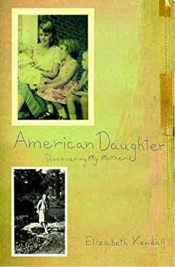 American Daughter: Discovering My Mother 9780679452928