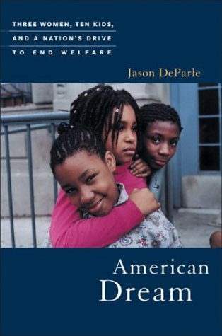 American Dream: Three Women, Ten Kids, and a Nation's Drive to End Welfare 9780670892754