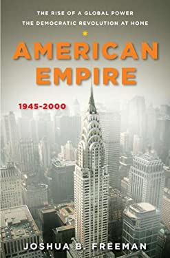 American Empire: The Rise of a Global Power, the Democratic Revolution at Home 1945-2000 9780670023783