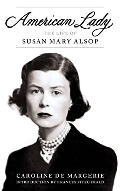 American Lady: The Life of Susan Mary Alsop 9780670025749