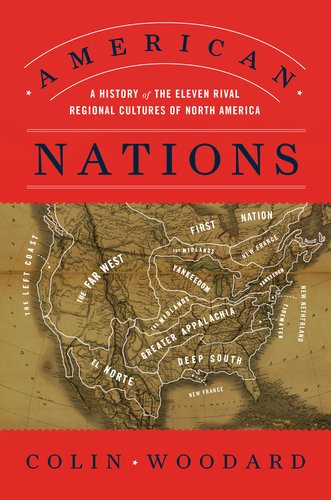 American Nations: A History of the Eleven Rival Regional Cultures of North America 9780670022960