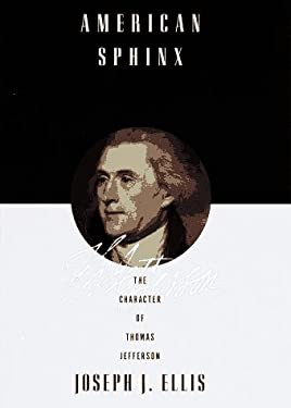 American Sphinx: The Character of Thomas Jefferson 9780679444909