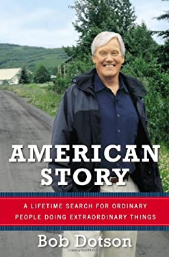 American Story: A Lifetime Search for Ordinary People Doing Extraordinary Things 9780670026050