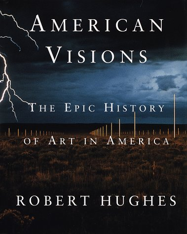 American Visions: The Epic History of Art in America 9780679426271