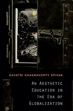 An Aesthetic Education in the Era of Globalization 9780674051836