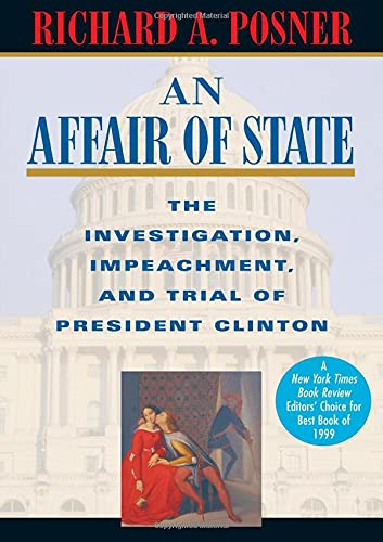An Affair of State: The Investigation, Impeachment, and Trial of President Clinton 9780674003910