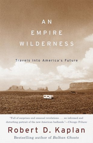 An Empire Wilderness: Travels Into America's Future 9780679776871