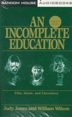 An Incomplete Education: New Edition 9780679447795