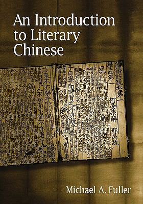 An Introduction to Literary Chinese: Revised Edition 9780674017269